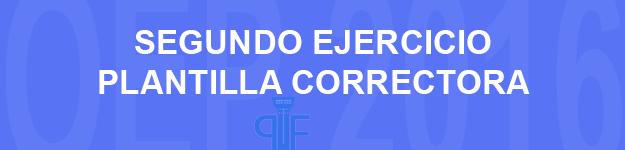 PLANTILLA CORRECTORA DEL SEGUNDO EJERCICIO al Cuerpo de Ayudantes de Instituciones Penitenciarias